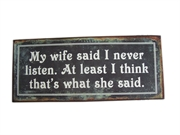 Emaljeskilt - my wife says...